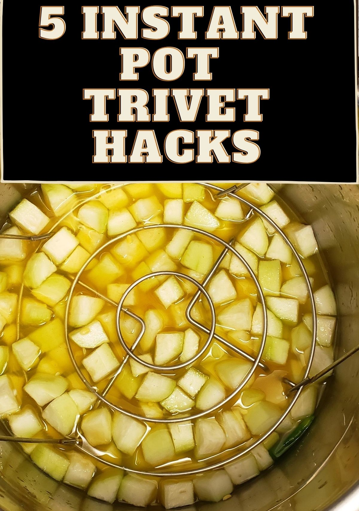 5 Instant Pot Trivet Hacks That Will Make Your Life Easier Instantpotindianmom